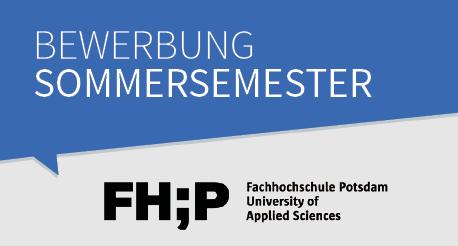 Bewerbung zum Sommersemester an der Fachhochschule Potsdam